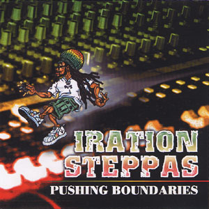 IRATION STEPPAS / PUSHING BOUNDARIES