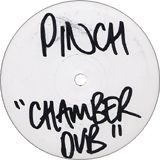 PINCH / CHAMBER DUB
